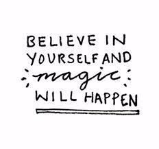 writing: believe in yourself and magic will happen