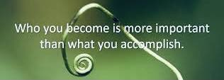 writing: what you become is more important than what you accomplish