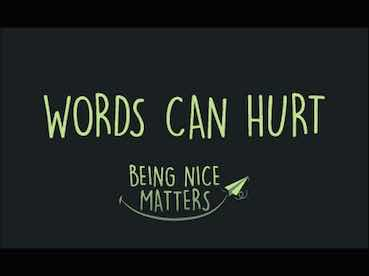 WORDS CAN HURT BEING NICE MATTERS